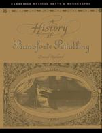 A History of Pianoforte Pedalling (Cambridge Musical Texts and Monographs)