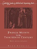 French Motets in the Thirteenth Century af Mark Everist, Thomas Forrest Kelly, John Stevens