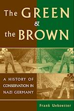 The Green and the Brown (Studies in Environment and History)