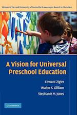 A Vision for Universal Preschool Education af Stephanie Jones, Walter Gilliam, Edward Zigler