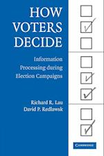 How Voters Decide (CAMBRIDGE STUDIES IN PUBLIC OPINION AND POLITICAL PSYCHOLOGY)