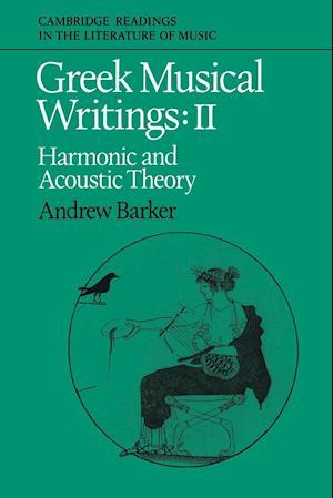 Greek Musical Writings: Volume 2, Harmonic and Acoustic Theory