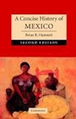 A Concise History of Mexico af Brian R. Hamnett