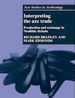 Interpreting the Axe Trade af Mark Edmonds, Colin Renfrew, Clive Gamble