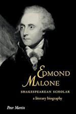 Edmond Malone, Shakespearean Scholar af John Richetti, Peter Martin, Howard Erskine hill
