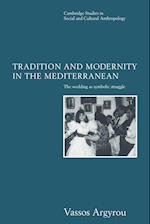 Tradition and Modernity in the Mediterranean af Meyer Fortes, Jack Goody, Vassos Argyrou