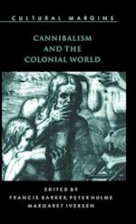 Cannibalism and the Colonial World (Cultural Margins, nr. 5)