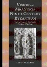 Vision and Meaning in Ninth-Century Byzantium (CAMBRIDGE STUDIES IN PALAEOGRAPHY AND CODICOLOGY, nr. 6)