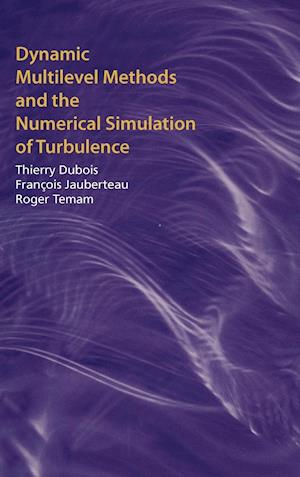 Dynamic Multilevel Methods and the Numerical Simulation of Turbulence