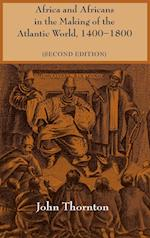 Africa and Africans in the Making of the Atlantic World, 1400-1800 af John Thornton, John K Thornton, Edmund Burke III