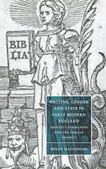 Writing, Gender and State in Early Modern England (CAMBRIDGE STUDIES IN RENAISSANCE LITERATURE AND CULTURE, nr. 26)