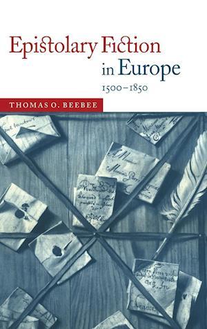 Epistolary Fiction in Europe, 1500-1850