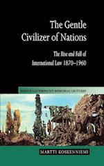 The Gentle Civilizer of Nations (Hersch Lauterpacht Memorial Lectures, nr. 14)
