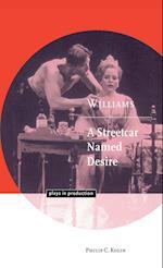 Williams: A Streetcar Named Desire af Philip C Kolin, Michael Robinson