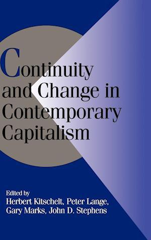 Bog, hardback Continuity and Change in Contemporary Capitalism af Joel S Migdal, Herbert Kitschelt, John D Stephens