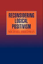 Reconsidering Logical Positivism af Michael Friedman