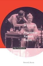 Williams: A Streetcar Named Desire af Michael Robinson, Philip C Kolin