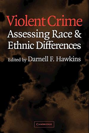 Violent Crime: Assessing Race and Ethnic Differences