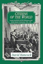 Citizens of the World: London Merchants and the Integration of the British Atlantic Community, 1735 1785