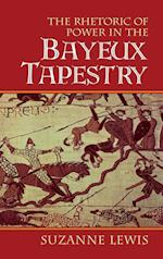 The Rhetoric of Power in the Bayeux Tapestry af Suzanne Lewis, Norman Bryson
