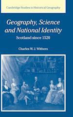 Geography, Science and National Identity (CAMBRIDGE STUDIES IN HISTORICAL GEOGRAPHY, nr. 33)