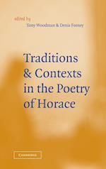 Traditions and Contexts in the Poetry of Horace af Tony Woodman, Denis Feeney