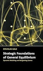 Strategic Foundations of General Equilibrium (Churchill Lectures in Economics)