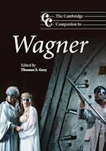 The Cambridge Companion to Wagner (Cambridge Companions to Music)