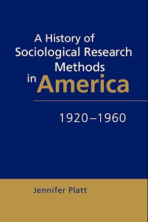 A History of Sociological Research Methods in America, 1920 1960