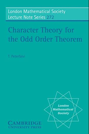 Character Theory for the Odd Order Theorem
