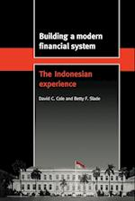 Building a Modern Financial System: The Indonesian Experience