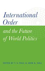 International Order and the Future of World Politics af T V Paul, John A Hall