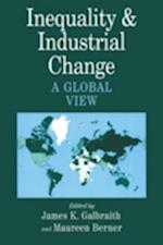 Inequality and Industrial Change af Maureen Berner, James K Galbraith