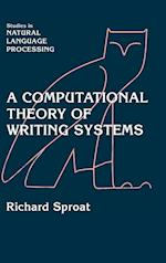 A Computational Theory of Writing Systems (Studies in Natural Language Processing)