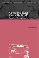 Central and Eastern Europe, 1944-1993 af Ivan T. Berend