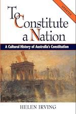 To Constitute a Nation af Helen Irving