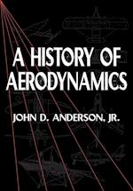 A History of Aerodynamics (Cambridge Aerospace Series, nr. 8)