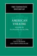 The Cambridge History of American Theatre (CAMBRIDGE HISTORY OF AMERICAN THEATRE)