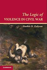 The Logic of Violence in Civil War (Cambridge Studies in Comparative Politics Paperback)