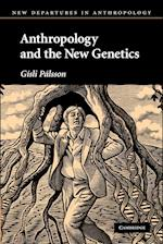 Anthropology and the New Genetics af Gisli Palsson