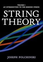 String Theory: Volume 1, An Introduction to the Bosonic String (Cambridge Monographs on Mathematical Physics)