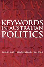 Keywords in Australian Politics af Ariadne Vromen, Ian Cook, Rodney Smith