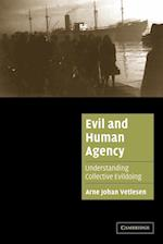Evil and Human Agency: Understanding Collective Evildoing