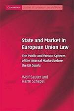 State and Market in European Union Law (Cambridge Studies in European Law And Policy)