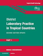 District Laboratory Practice in Tropical Countries, Part 1
