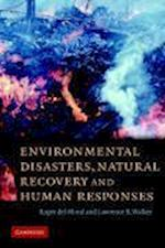 Environmental Disasters, Natural Recovery and Human Responses