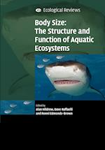 Body Size: The Structure and Function of Aquatic Ecosystems (Ecological Reviews)