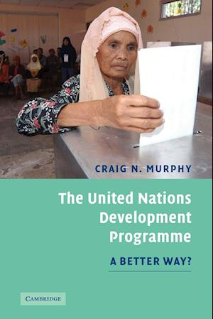 The United Nations Development Programme: A Better Way?
