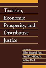 Taxation, Economic Prosperity, and Distributive Justice: Volume 23, Part 2 (Social Philosophy and Policy)