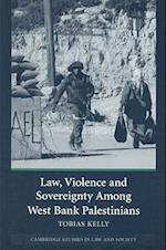 Law, Violence and Sovereignty Among West Bank Palestinians (Cambridge Studies in Law and Society)